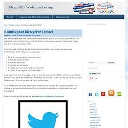 Les 6 outils indispensables pour bien gérer Twitter