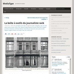 La boîte à outils du journaliste web - MediaType
