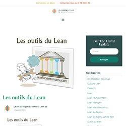 Les outils du Lean - LeanSixSigmaFrance.com