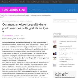 3 outils en ligne pour améliorer la qualité d'une image - Les Outils Tice