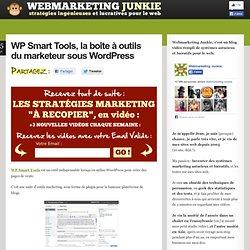 WP Smart Tools, la boîte à outils du marketeur sous Wordpress
