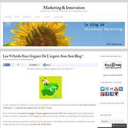 Les 9 outils pour gagner de l'argent avec son blog !