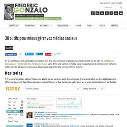 30 outils pour mieux gérer vos médias sociaux