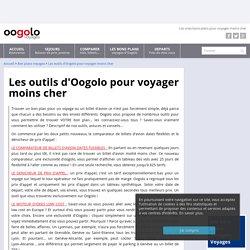 Les outils d'Oogolo pour voyager moins cher - Les bons plans d'Oogolo Voyages
