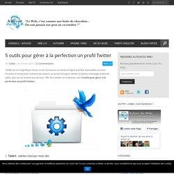5 outils pour gérer à la perfection un profil Twitter