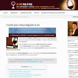 3 outils pour mieux déguster le vin