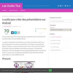4 outils pour créer des présentations sur Android - Les Outils Tice