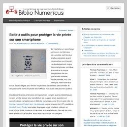 Boîte à outils pour protéger la vie privée sur son smartphone