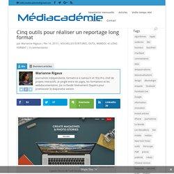 Cinq outils pour réaliser un reportage long format