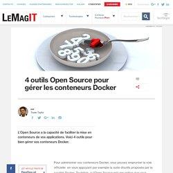 4 outils Open Source pour gérer les conteneurs Docker