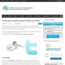 5 outils pour surveiller votre marque sur Twitter