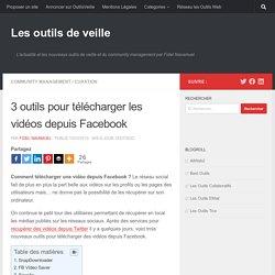 3 outils pour télécharger les vidéos depuis Facebook