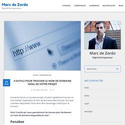 3 outils pour trouver le nom de domaine idéal de votre projet – Marc de Zordo