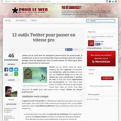 12 outils Twitter pour passer en vitesse pro
