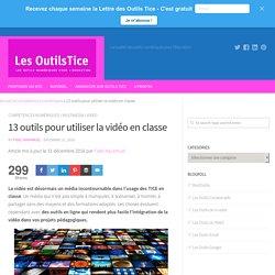 13 outils pour utiliser la vidéo en classe – Les Outils Tice