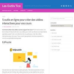 5 outils en ligne pour créer des vidéos interactives pour vos cours (Les Outils TICE)