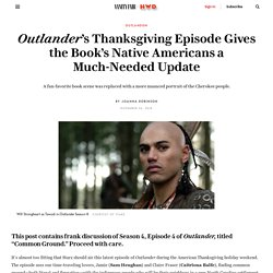 Outlander's Thanksgiving Episode Gives the Book's Native Americans a Much-Needed Update