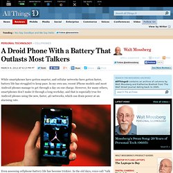 A Droid Phone With a Battery That Outlasts Most Talkers - Walt Mossberg - Personal Technology