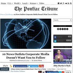 10 News Outlets Corporate Media Doesn't Want You to Follow
