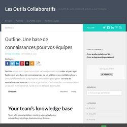 Outline. Une base de connaissances pour vos équipes
