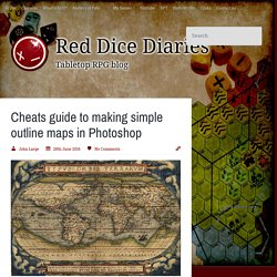 Cheats guide to making simple outline maps in Photoshop - Red Dice Diaries