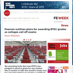 Pearson outlines plans for awarding BTEC grades as colleges call off exams