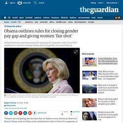 Obama outlines rules for closing gender pay gap and giving women 'fair shot'