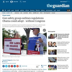 Gun safety group outlines regulations Obama could adopt – without Congress