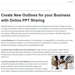 Create New Outlines for your Business with Online PPT Sharing