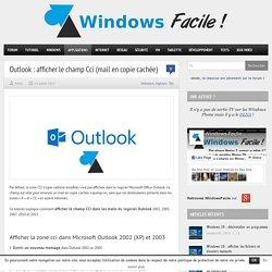 Outlook : afficher le champ Cci dans les mails