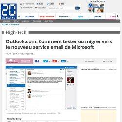 Outlook.com: Comment tester ou migrer vers le nouveau service email de Microsoft