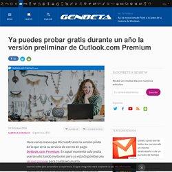 Genbeta - Outlook.com Premium ya está disponible para todos los usuarios
