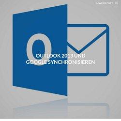 Outlook 2013 und Google synchronisieren