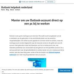 Manier om uw Outlook-account direct op een pc bij te werken – Outlook helpdesk nederland