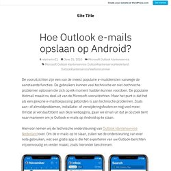 Hoe Outlook e-mails opslaan op Android?