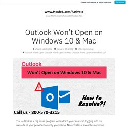 Outlook Won't Open on Windows 10 & Mac – www.McAfee.com/Activate