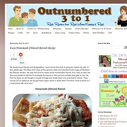 Outnumbered 3 to 1: Easy Homemade {Almost} Ravioli Recipe