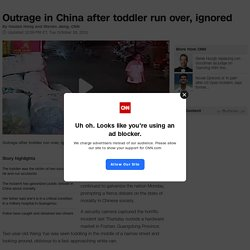 Outrage in China after toddler run over, ignored - CNN