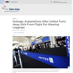 Outrage, Explanations After United Turns Away Girls From Flight For Wearing Leggings : The Two-Way : NPR