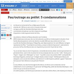 Pau/outrage au préfet: 5 condamnations
