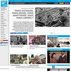 """""""Paris outragée, Paris brisée, Paris martyrisée! Mais Paris libérée!"""" - Dossier"""