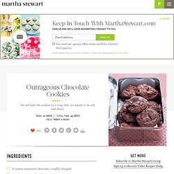 Outrageous Chocolate Cookies - Martha Stewart Recipes - StumbleUpon