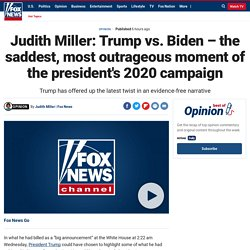 Judith Miller: Trump vs. Biden – the saddest, most outrageous moment of the president's 2020 campaign