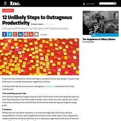 12 Unlikely Steps to Outrageous Productivity
