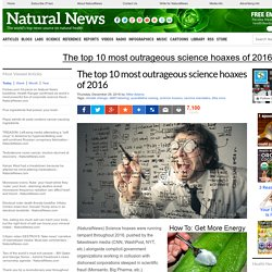 The top 10 most outrageous science hoaxes of 2016 – NaturalNews.com