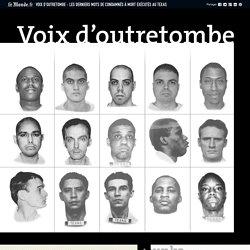 Voix d'outretombe : les derniers mots de condamnés à mort exécutés au Texas