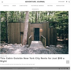 This Cabin Outside New York City Rents for Just $99 a Night - adventure journal