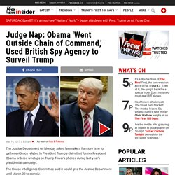 Judge Nap: Obama 'Went Outside Chain of Command,' Used British Spy Agency to Surveil Trump