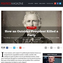 How an Outsider President Killed a Political Party: Zachary Taylor & the Whig Party
