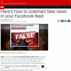 How to outsmart fake news in your Facebook feed